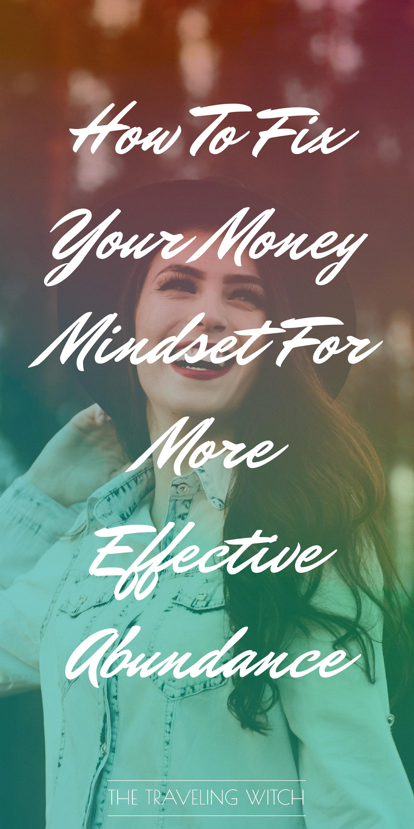 How To Fix Your Money Mindset For More Effective Abundance