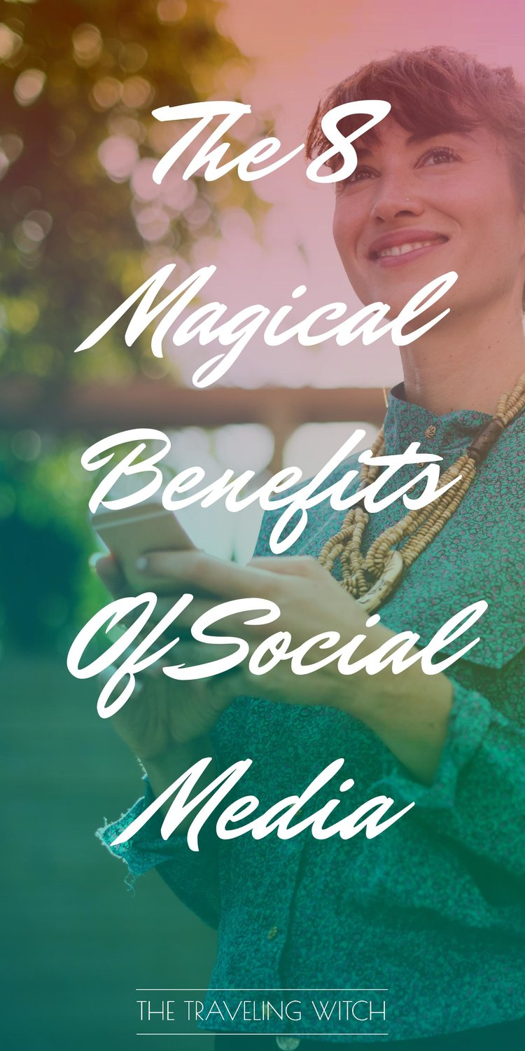 The 8 Magical Benefits Of Social Media by The Traveling Witch