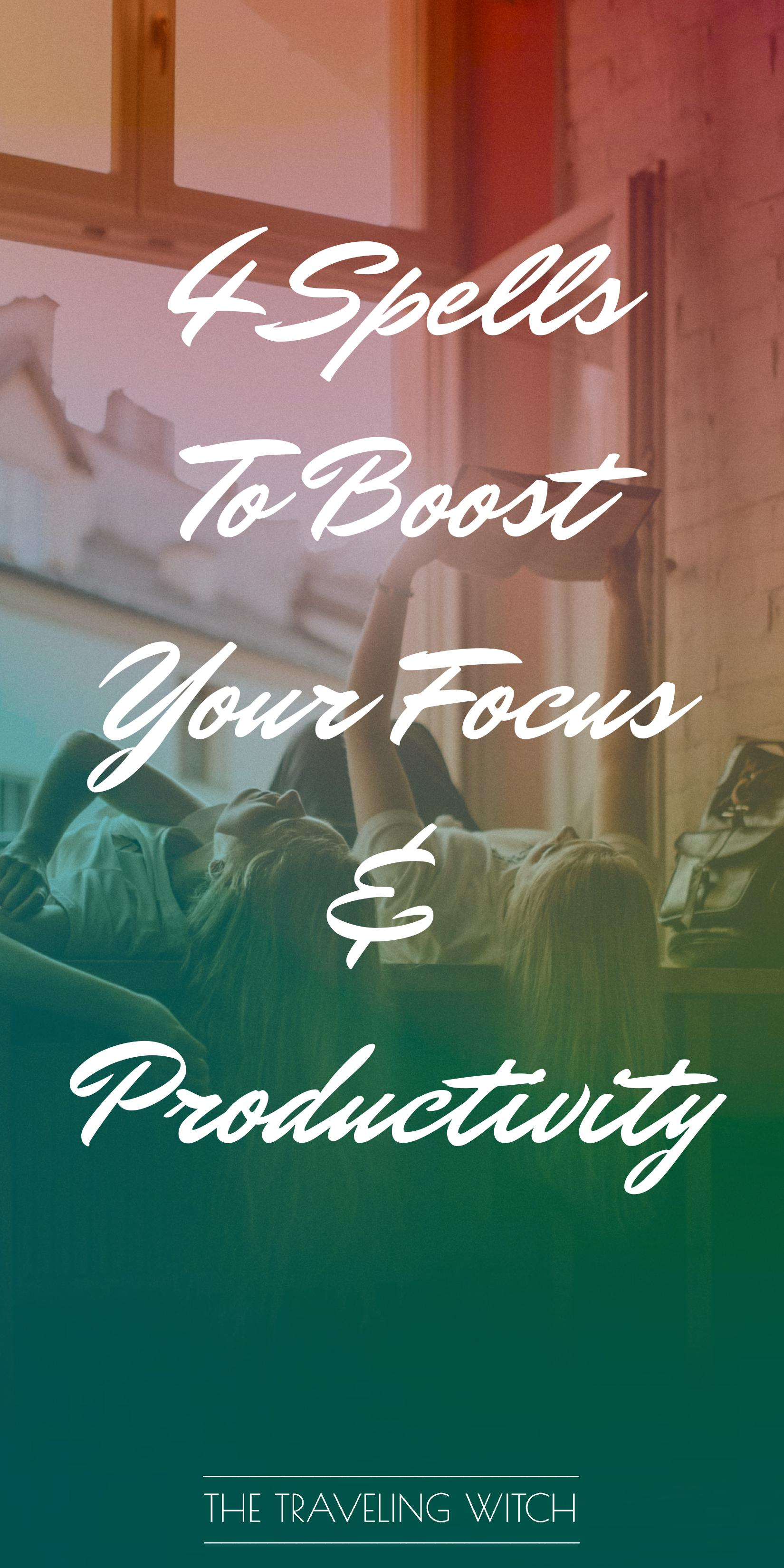 4 Spells To Boost Your Focus & Productivity by The Traveling Witch