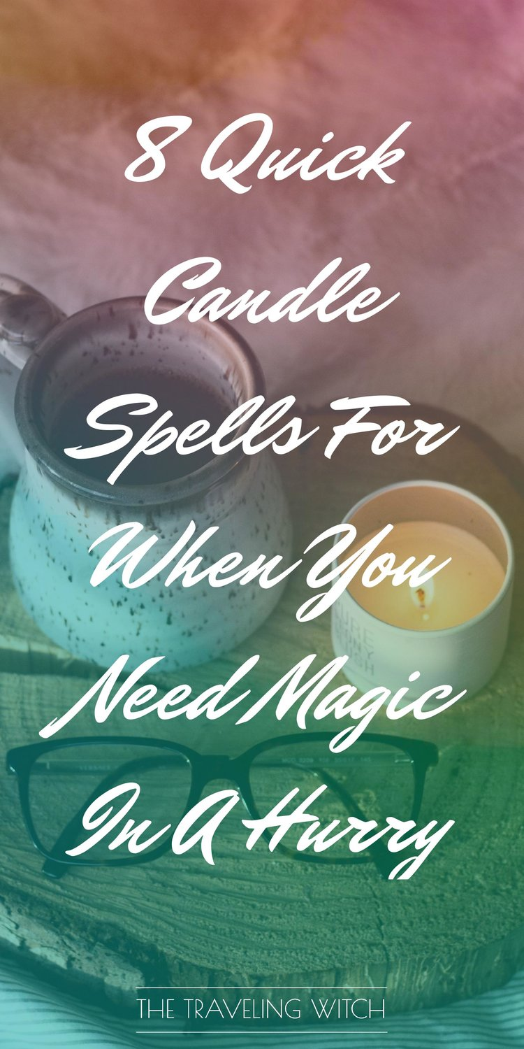 8 Quick Candle Spells For When You Need Magic In A Hurry by The Traveling Witch