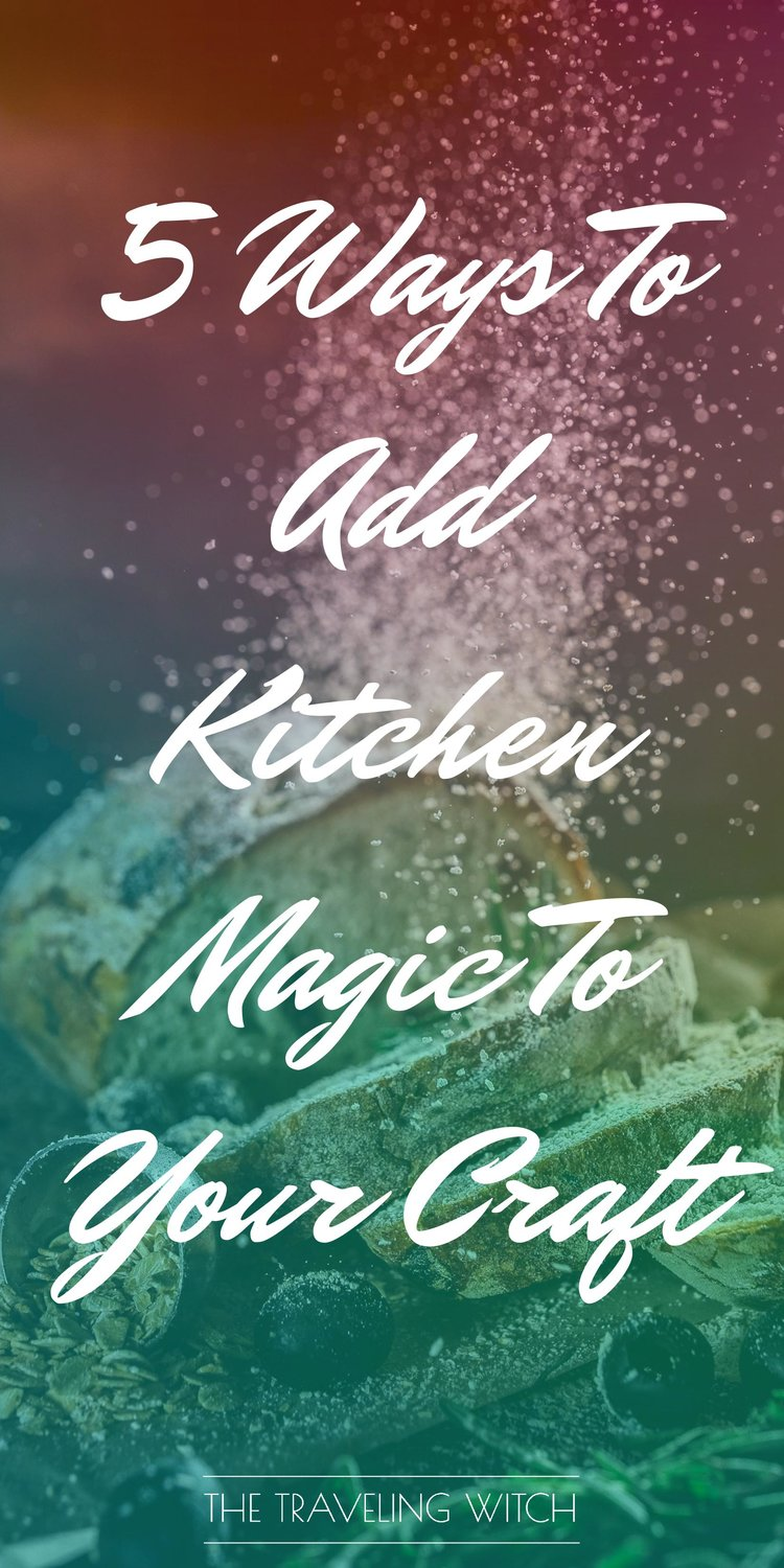 5 Ways To Add Kitchen Magic To Your Craft by The Traveling Witch