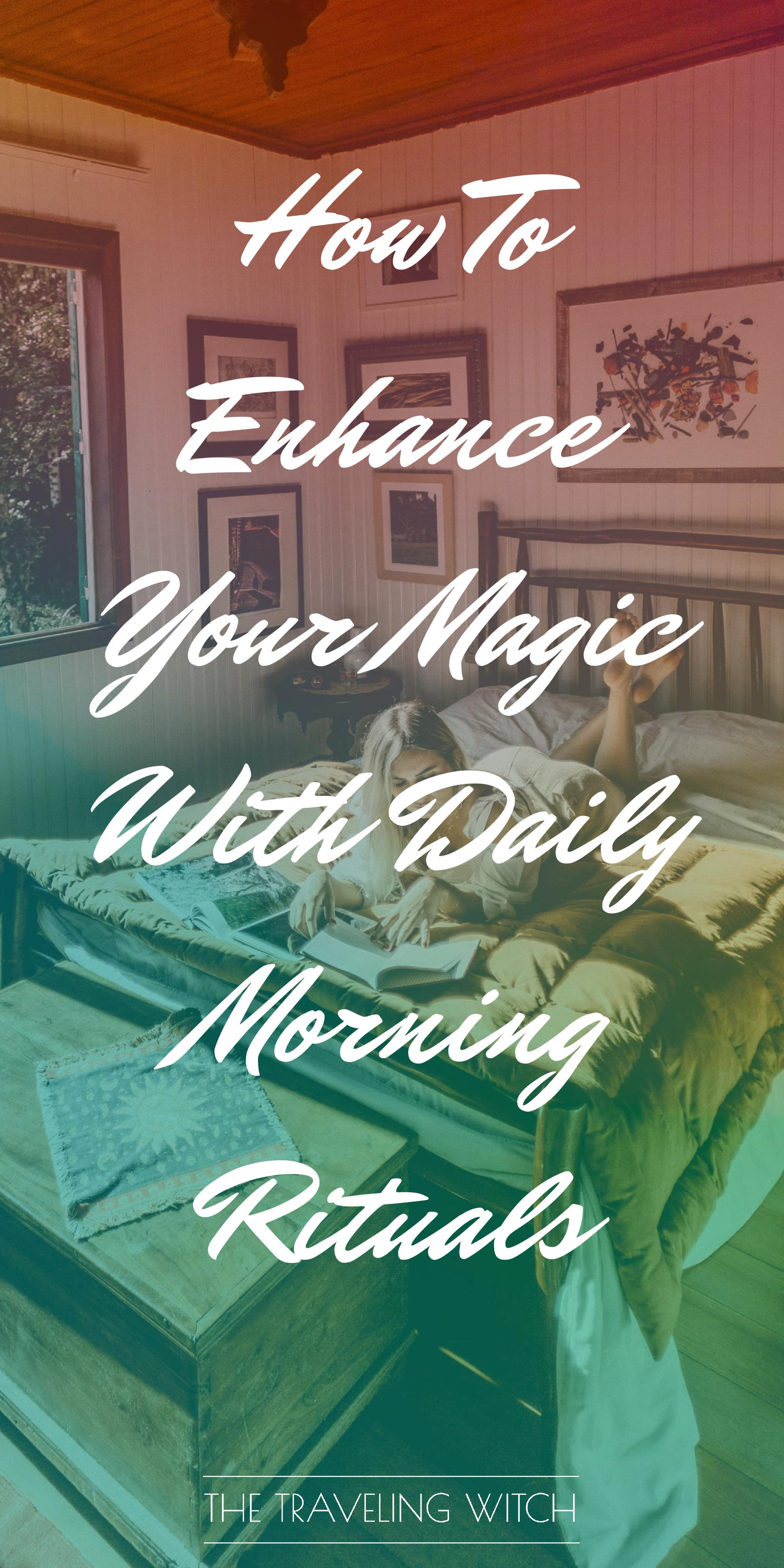 How To Enhance Your Magic With Daily Morning Rituals by The Traveling Witch
