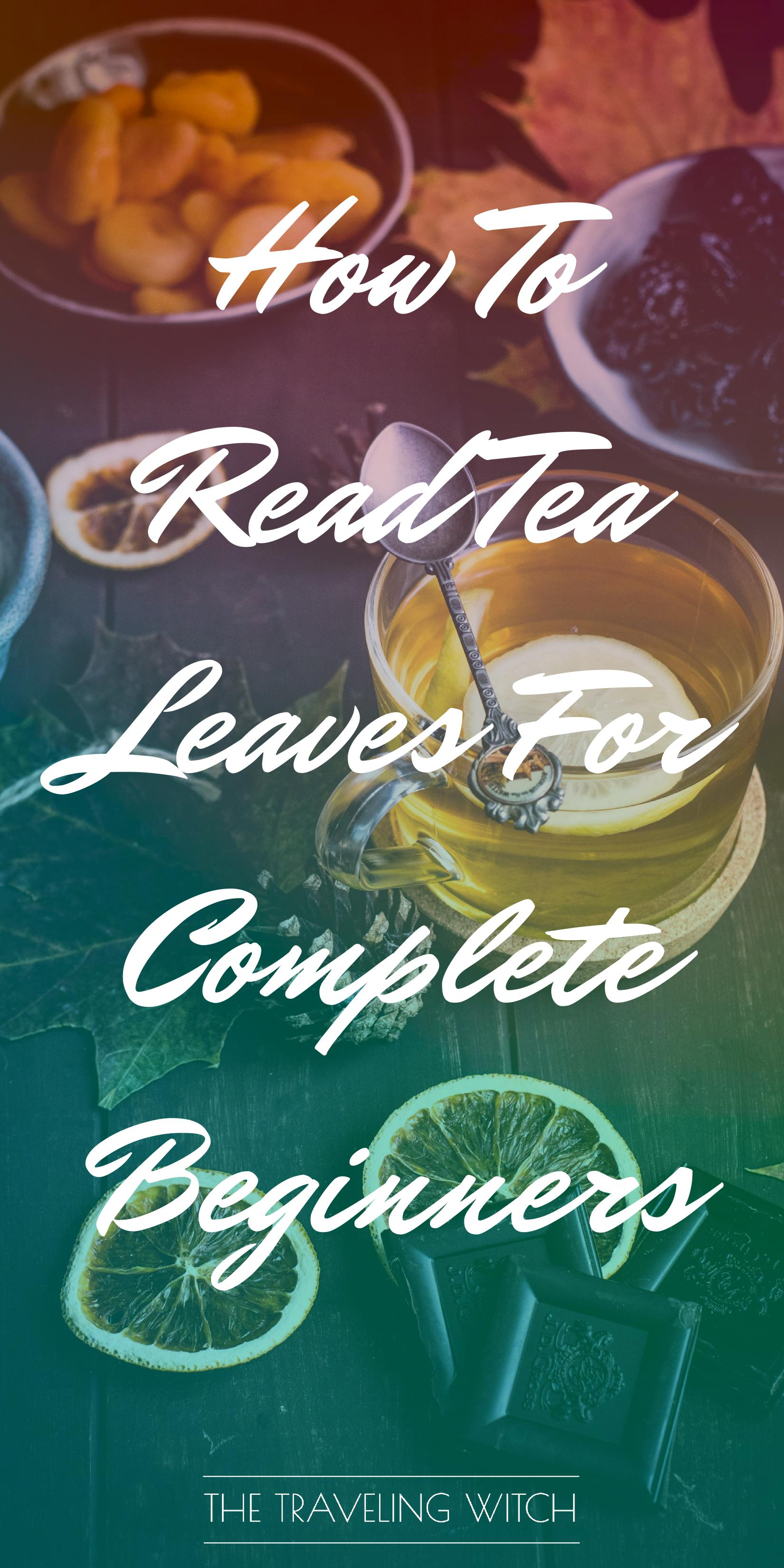 How To Read Tea Leaves For Complete Beginners by The Traveling Witch