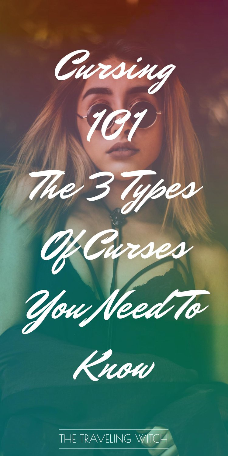 Cursing 101: The 3 Types Of Curses You Need To Know by The Traveling Witch #Witchcraft #Magic