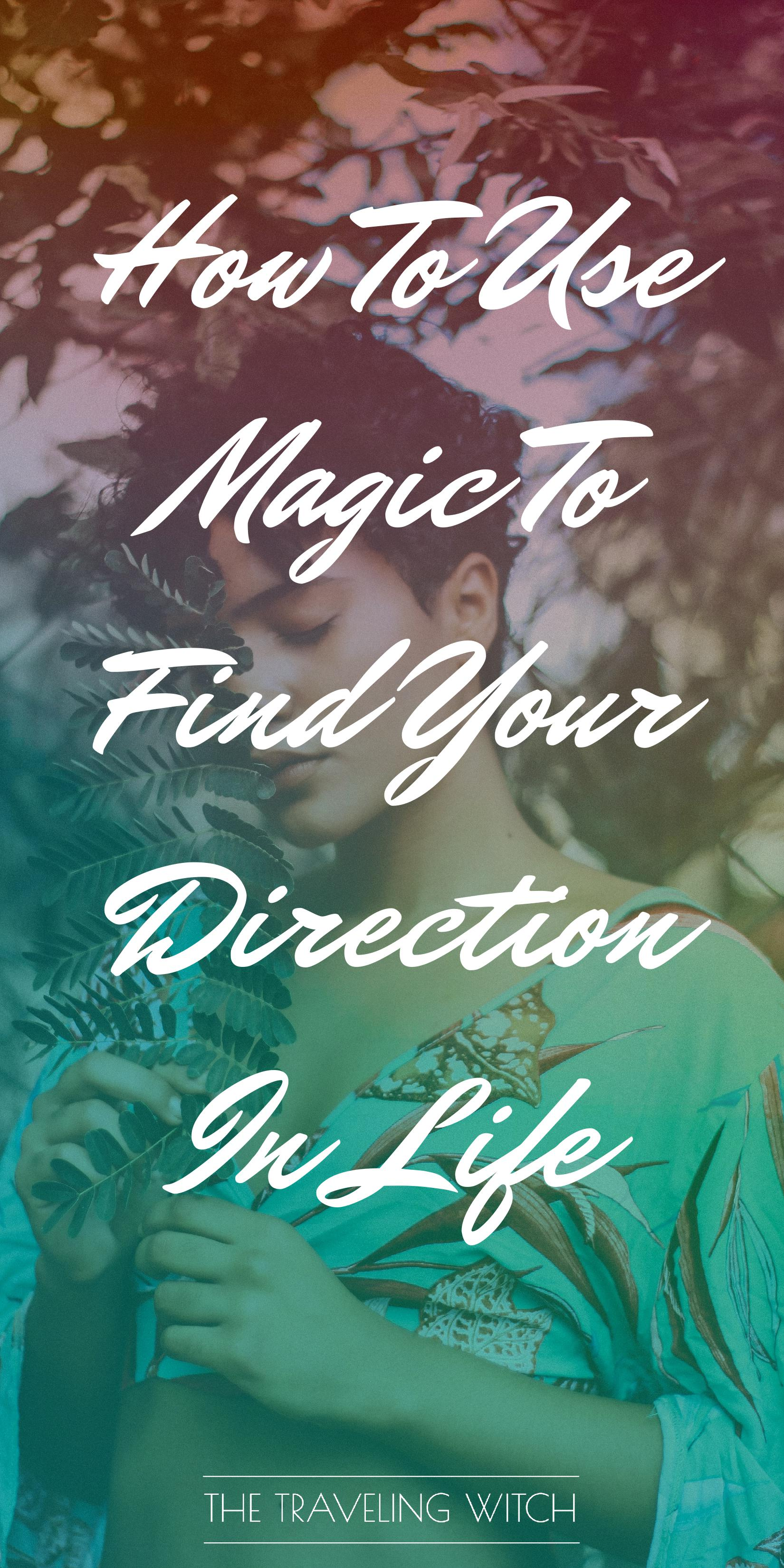 How To Use Magic To Find Your Direction In Life by The Traveling Witch #Witchcraft #Magic