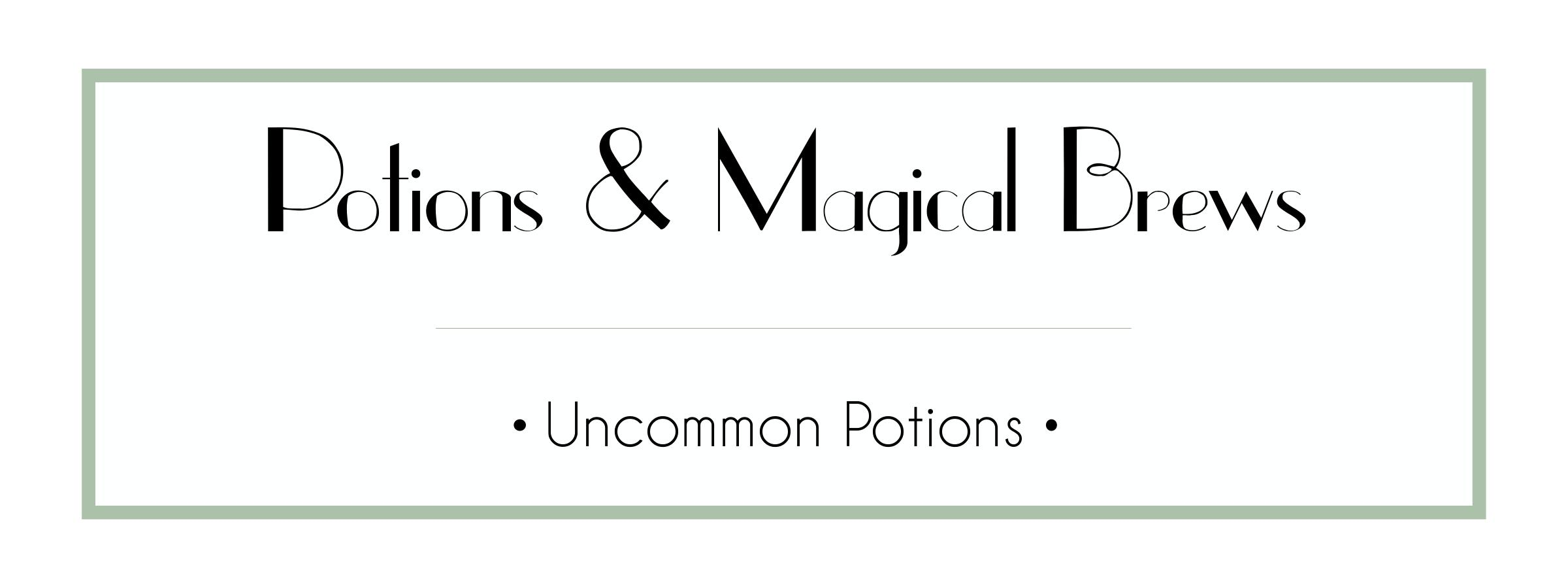 Potions & Magical Brews - Uncommon Potions