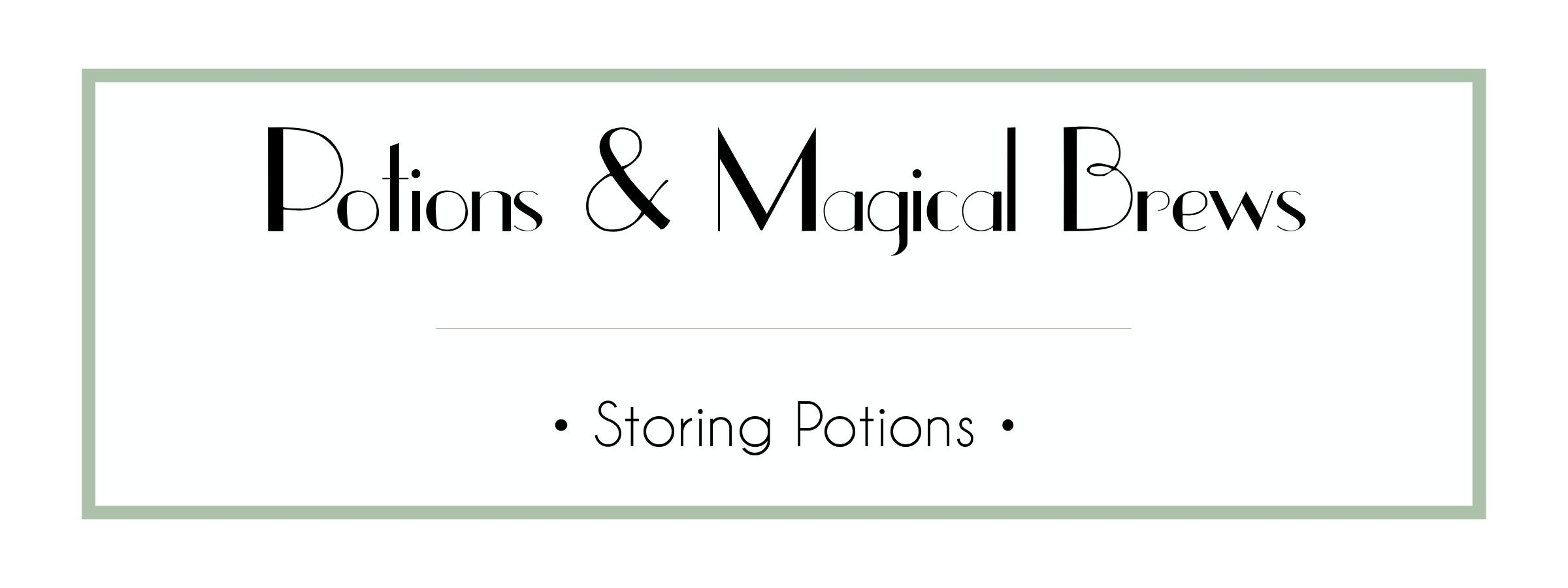 Potions & Magical Brews - Storing Potions