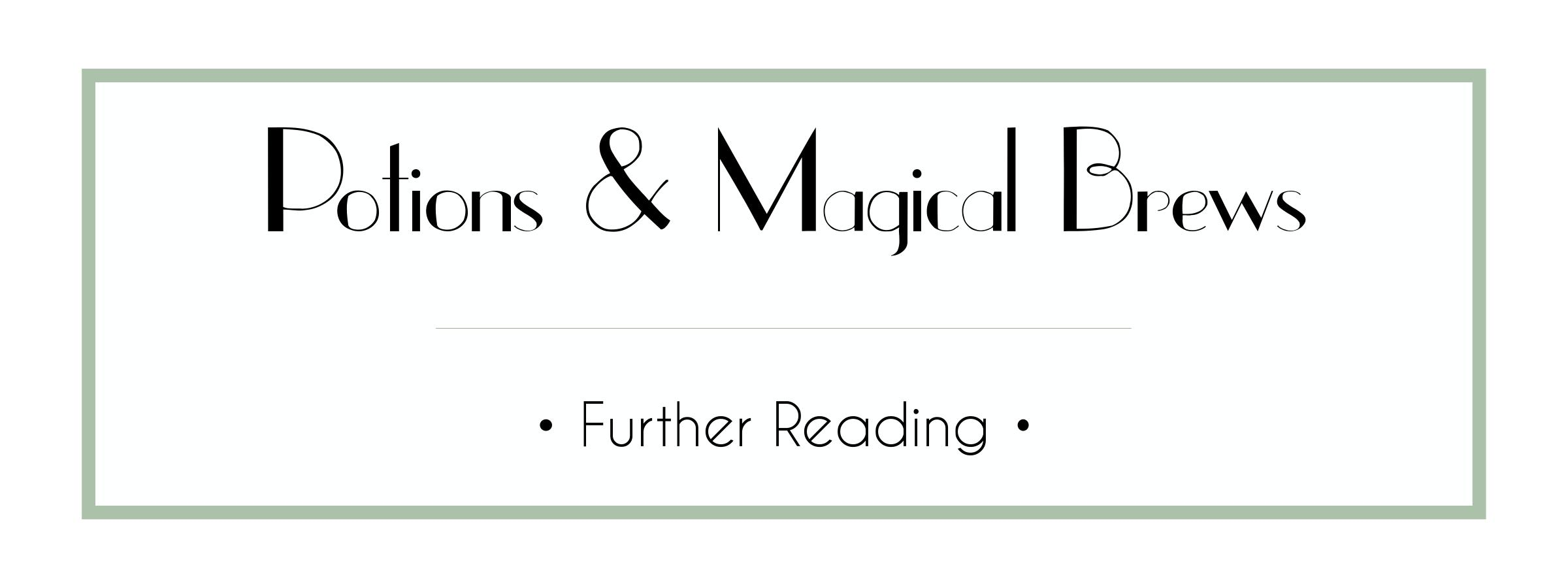 Potions & Magical Brews - Further Reading