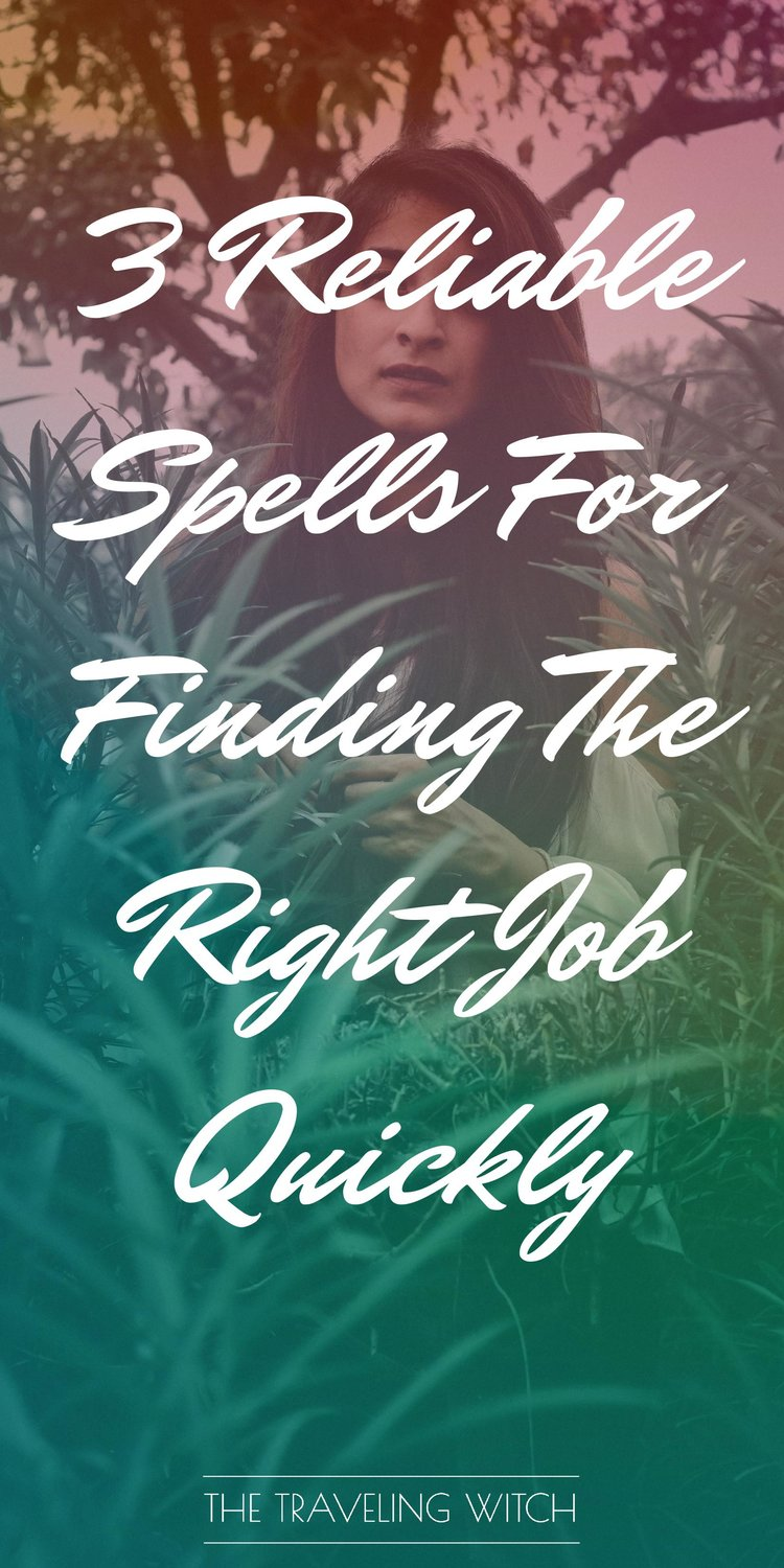 3 Reliable Spells For Finding The Right Job Quickly by The Traveling Witch #Witchcraft #Magic