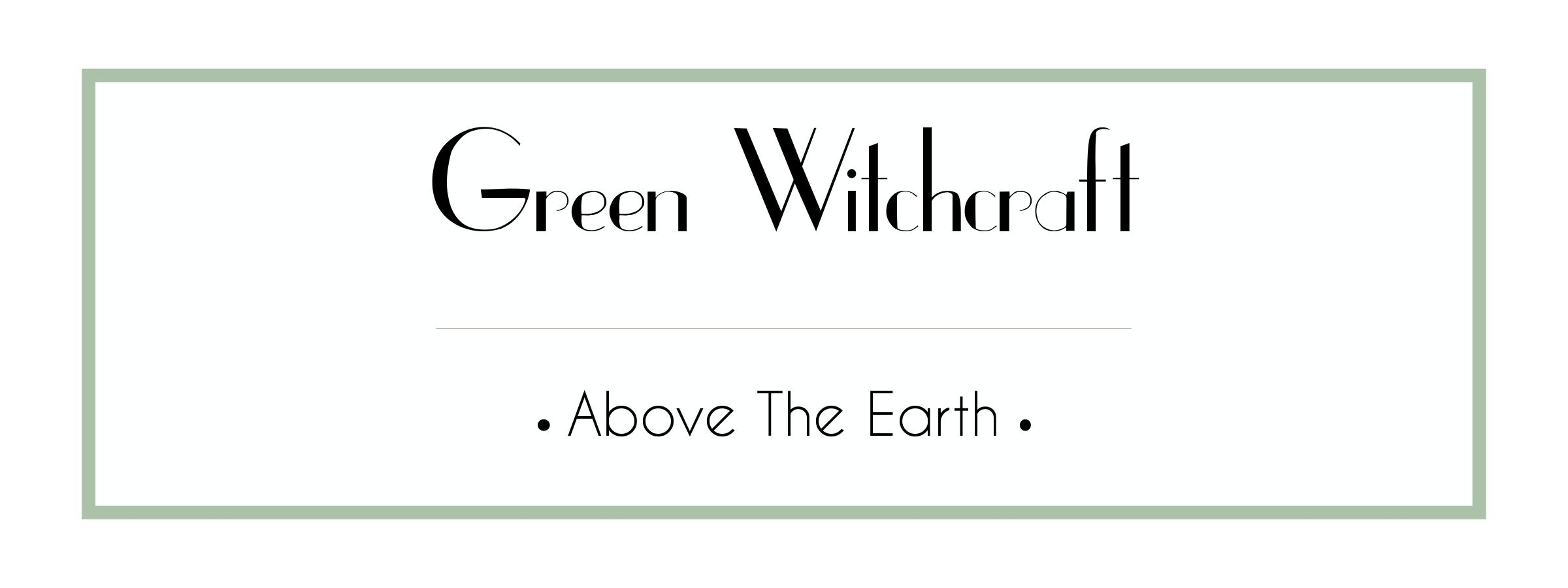 Green Witchcraft Course - Above The Earth