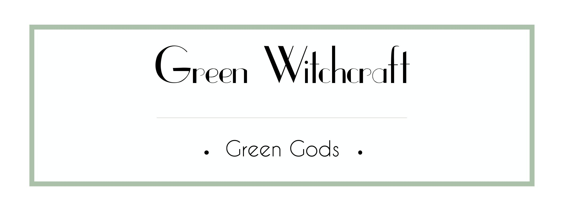 Green Witchcraft Course - Green Gods