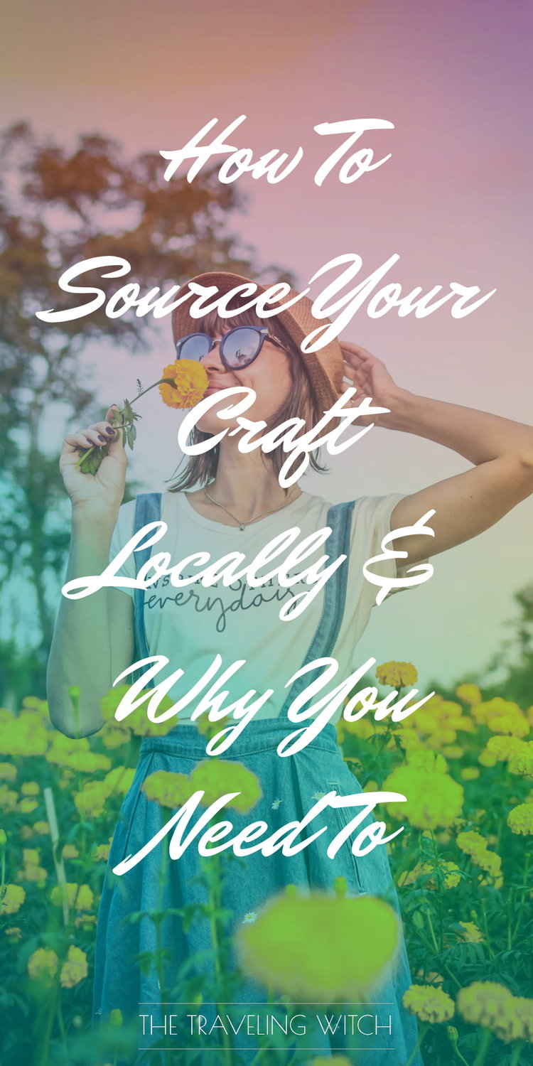 How To Source Your Craft Locally And Why You Need To by The Traveling Witch