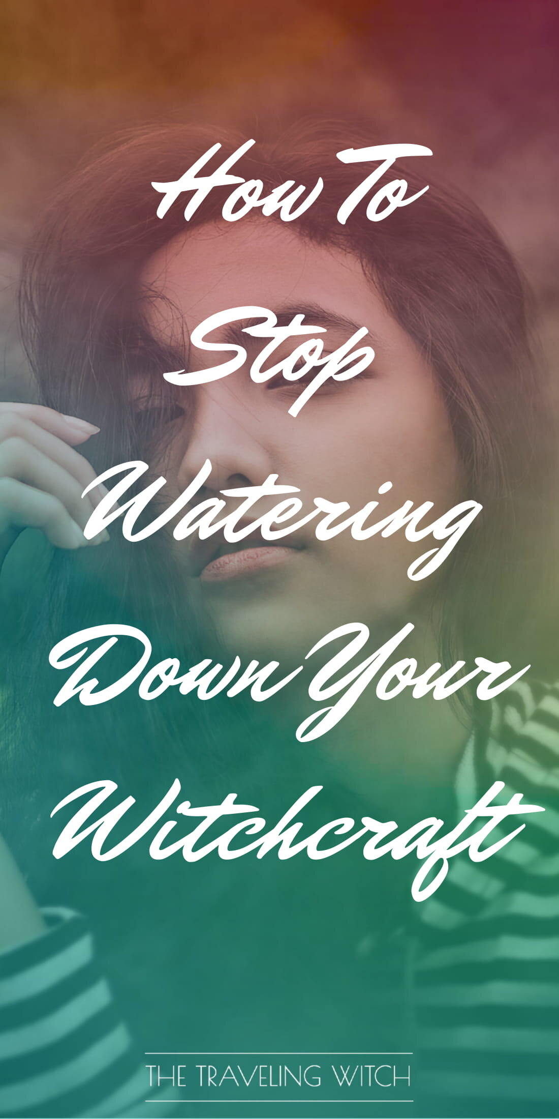 How To Stop Watering Down Your Witchcraft by The Traveling Witch #Witchcraft #Magic