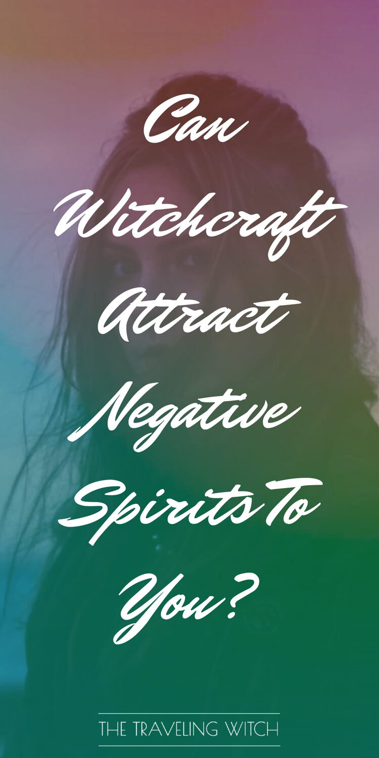 Can Witchcraft Attract Negative Spirits To You? by The Traveling Witch #Magic