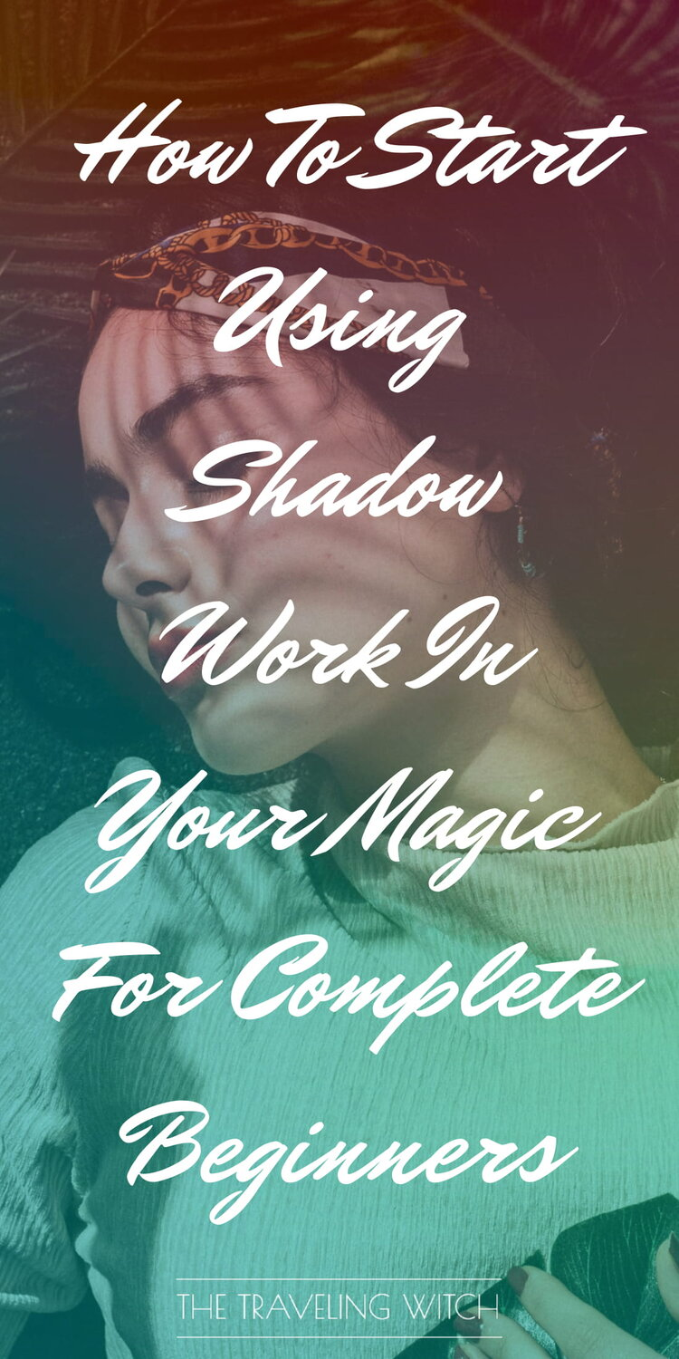 How To Start Using Shadow Work In Your Magic For Complete Beginners by The Traveling Witch