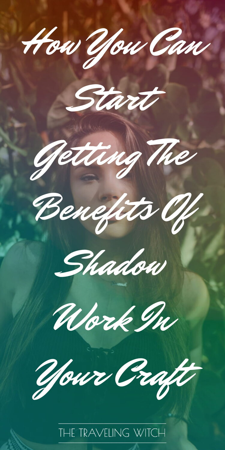 How You Can Start Getting The Benefits Of Shadow Work In Your Craft Now by The Traveling Witch