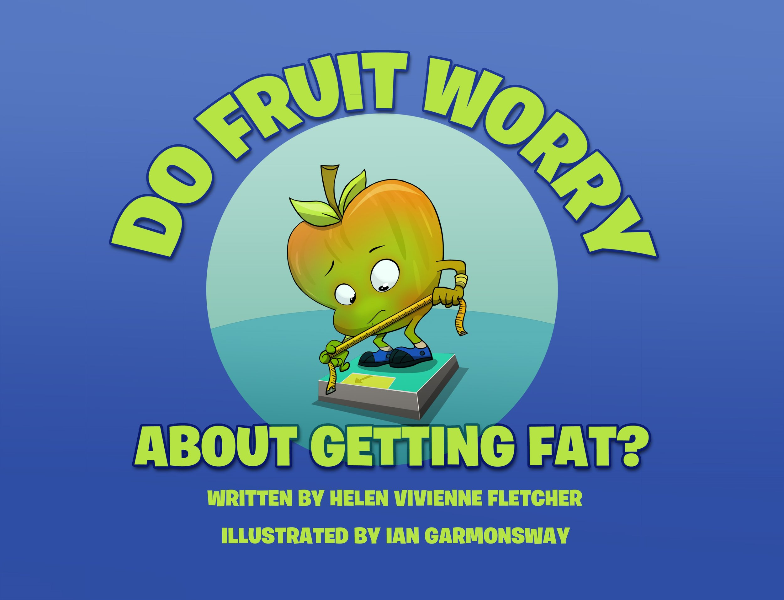 Do Fruit Worry About Getting Fat? - NZ$20   Martin's sister worries about everything big and small. Martin comes up with a plan to help his sister, but will it stop her worrying?