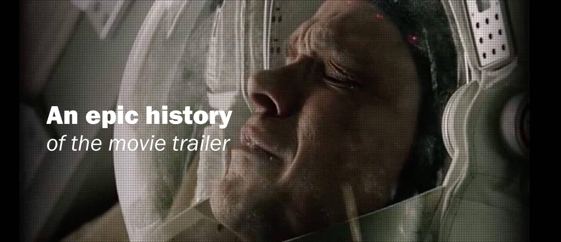 An epic history of the movie trailer