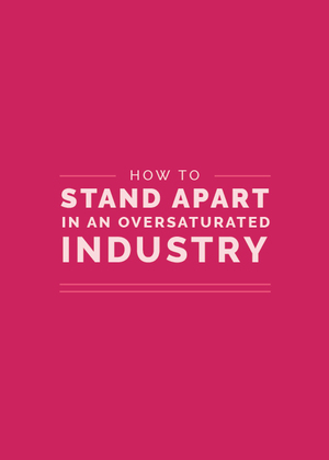 How+to+Stand+Apart+in+an+Oversaturated+Industry+|+Elle+&+Company.jpeg