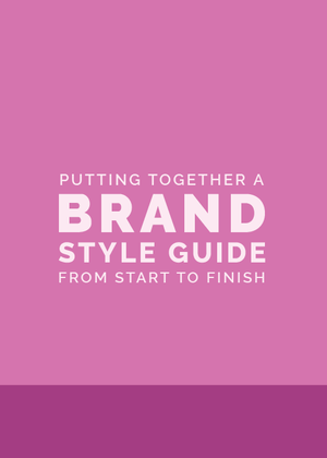 Putting+Together+a+Brand+Style+Guide+from+Start+to+Finish+|+Elle+&+Company.png