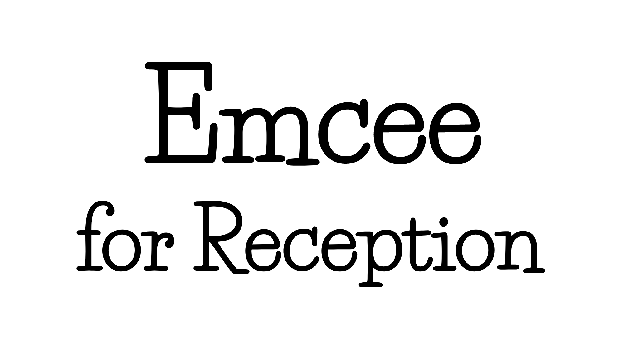 $550 - If you need an emcee for your wedding, I can also perform those duties and guide your wedding party through to the end of the night. As your emcee, I'll act as the event coordinator on the night with the reception's catering and entertainment as well as acting as your personal liaison with all guests and speakers.