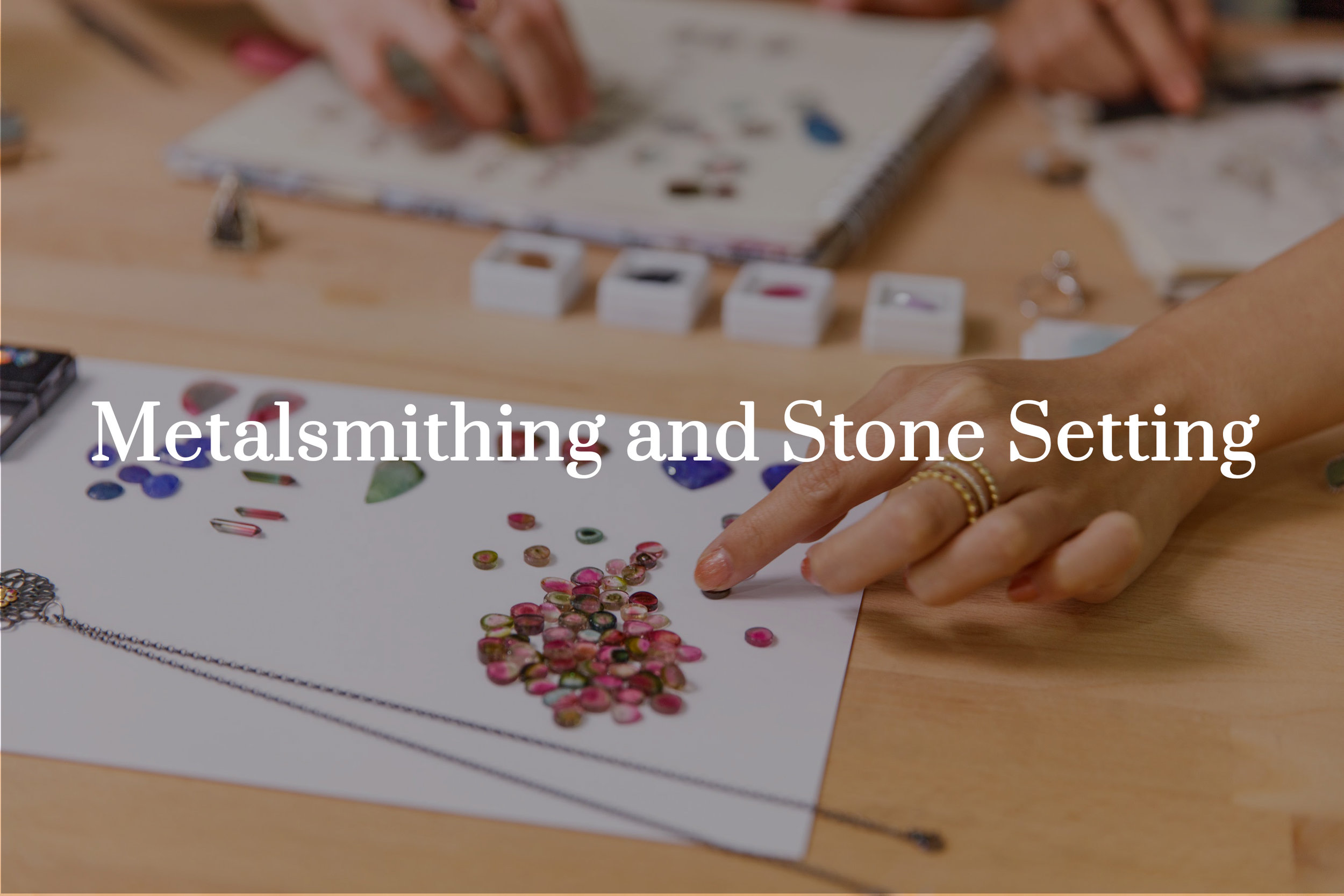 Jewellery Making and Stone setting