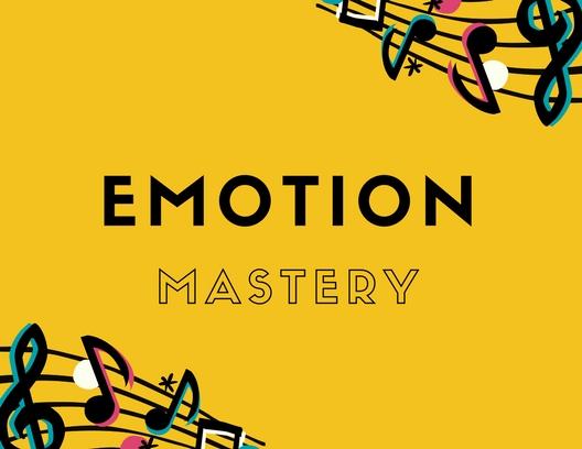 4: Emotional mastery