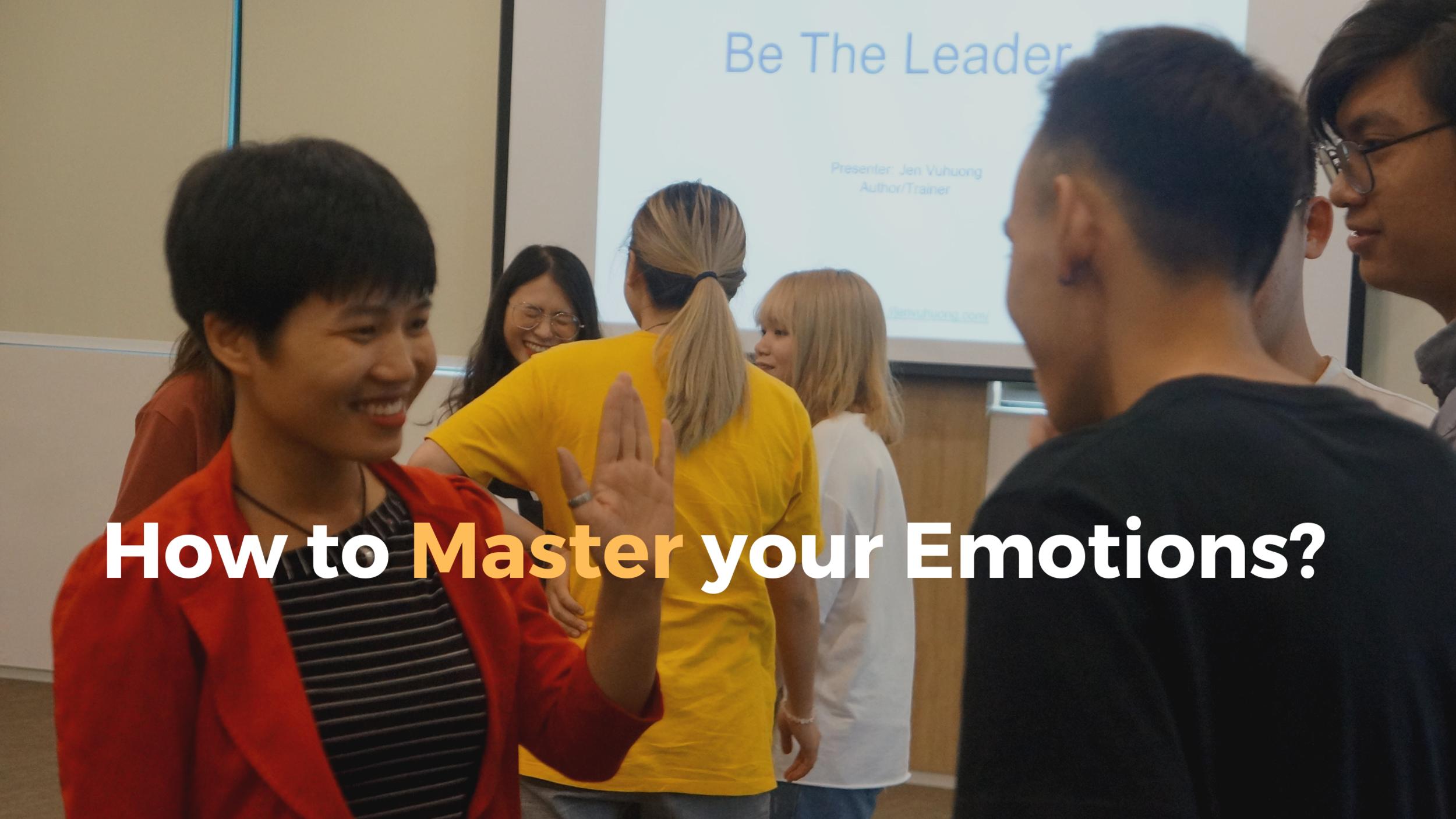 4:  Emotion  mastery