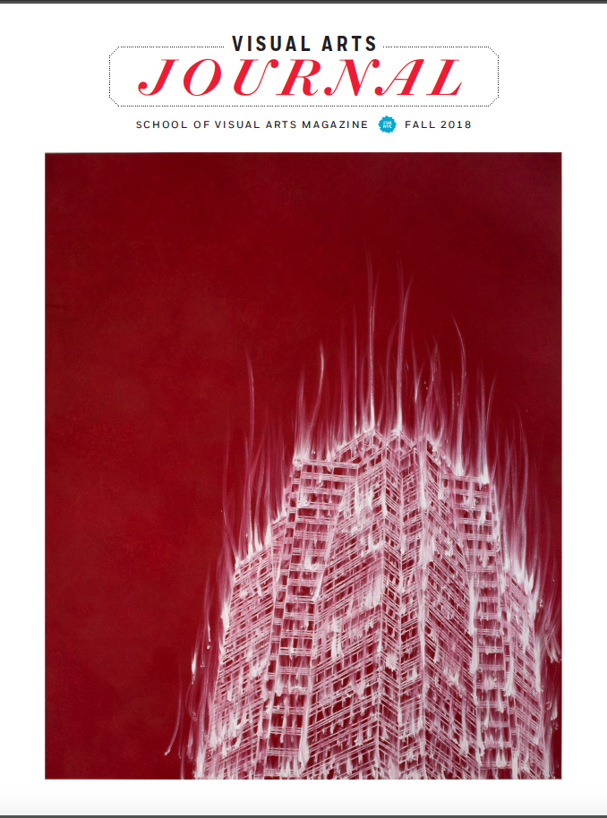 Visual Arts Journal  School of Visual Arts Magazine  Fall 2018   Double click image to open article