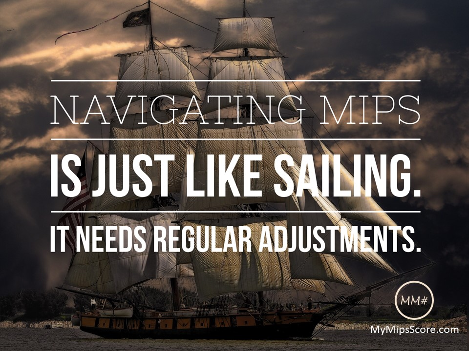 5 Tips for Taming the MACRA Seas- because Navigating MIPS is just like sailing. It needs regular adjustments.