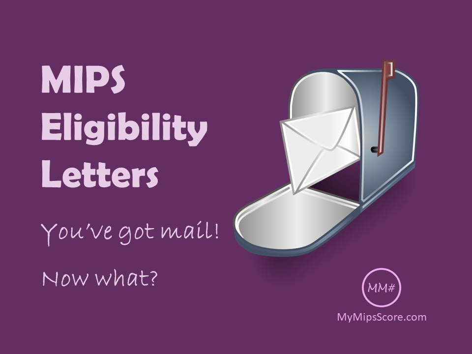 MIPS Eligibility Letters: You've Got Mail. Now What? This post explains with examples how different approaches to the TIN and NPI MIPS eligibility status can make a huge difference to the financial bottom-line of the group practices.