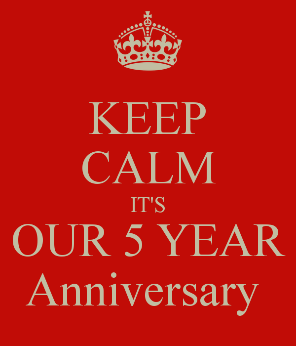 keep-calm-its-our-5-year-anniversary.png
