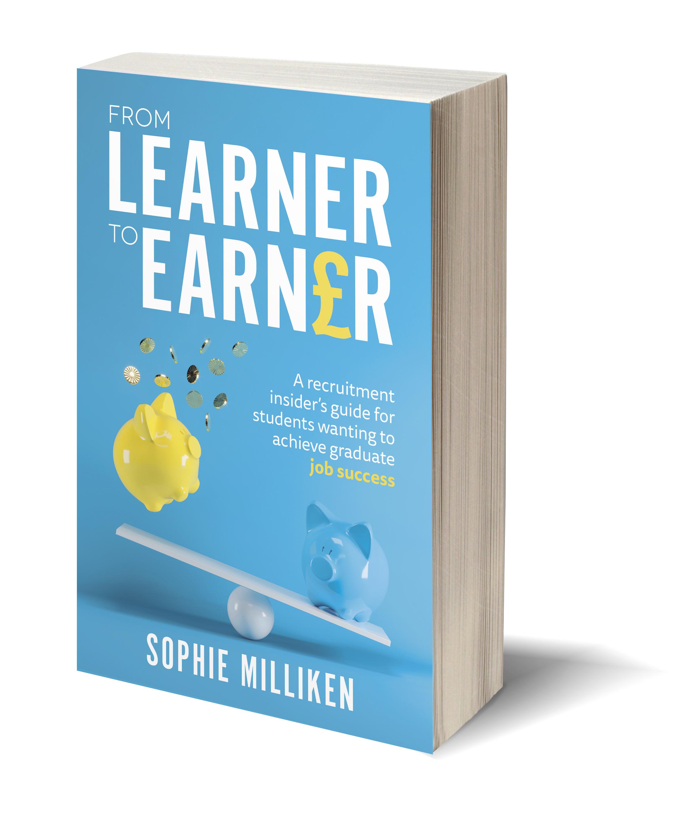 From Learner To Earner Sophie Milliken