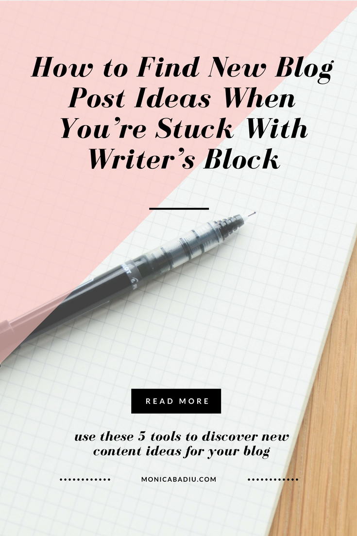 How to Find New Blog Post Ideas when You're Stuck with Writer's Block.png