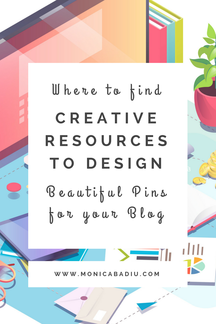 Where to Get Creative Resources to Make Beautiful Pins for Your Blog - Read more at www.monicabadiu.com