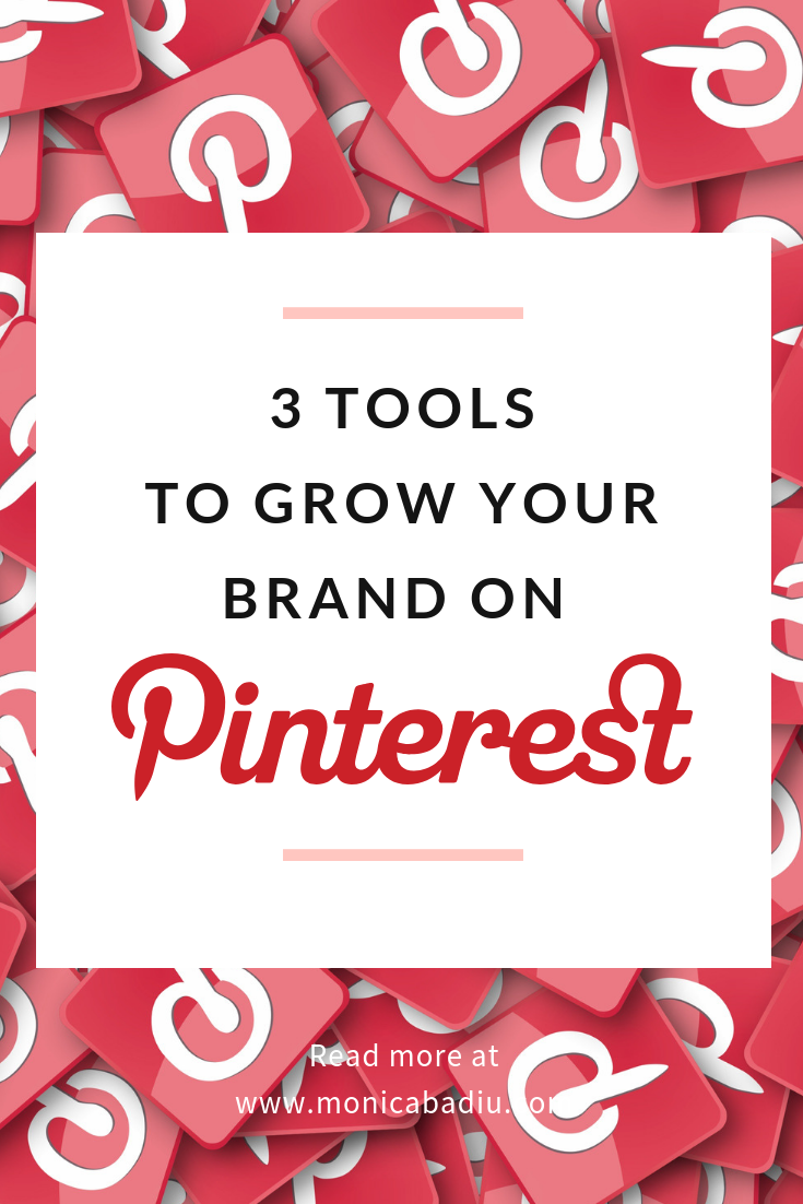 The 3 Tools to Grow Your Brand on Pinterest - monicabadiu.png