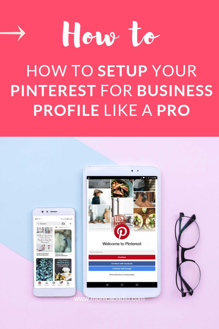 Step-by-Step Checklist on How to Setup your Pinterest for Business Profile Like a Pro - Learn how and get the FREEBIE at www.monicabadiu.com - #pinterestmarketing #pinteresttips #pinteresttipsforbusiness #pinteresttipsforbusinessentrepreneur #pinterestforbeginners