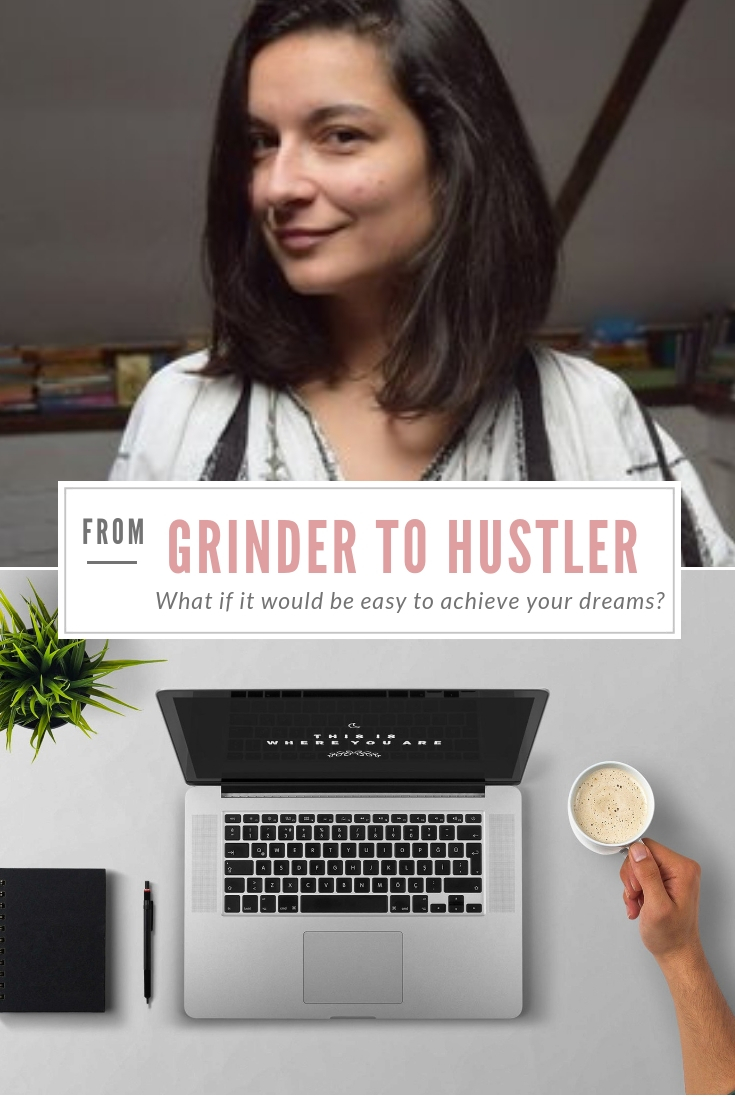 The Story of How I Shifted My Mindset from Grinder to Hustler - #entrepreneurship #bossbabe #hustler #mindset #growth #performance