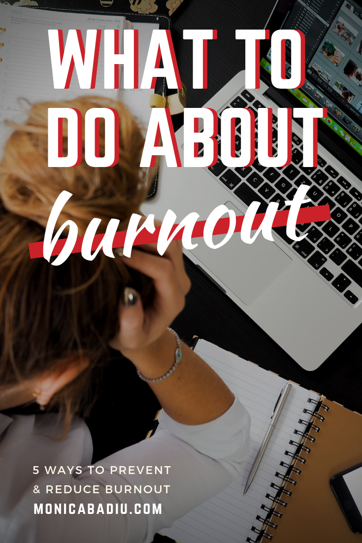 What to Do About Burnout || 5 Ways in Which You can Prevent & Reduce Burnout in Your Life via Monica Badiu Visibility Coach #mindsetforsuccess #growthmindset #burnout #mentalhealth #healty #mindfulness #workaholic #habits