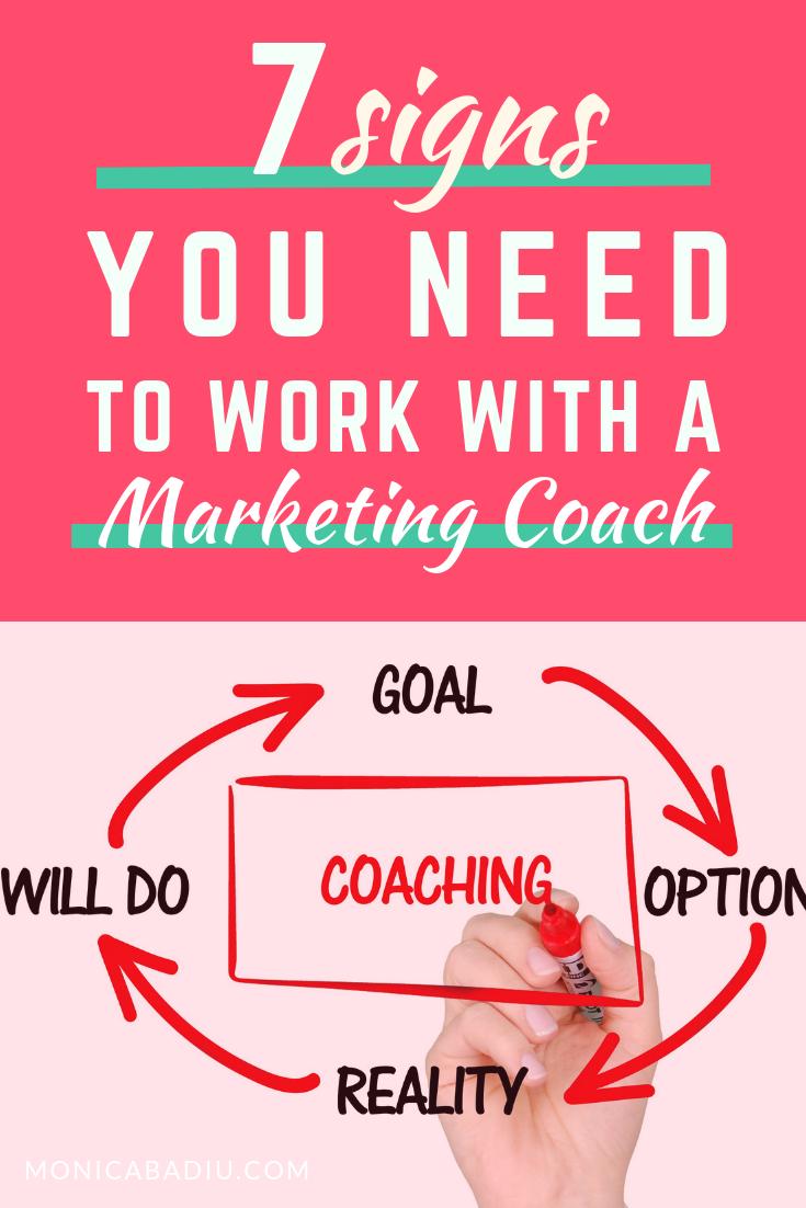 7 Signs You Need to Work with a Marketing Coach to Grow Your Business via monicabadiu.com #visibilitycoach #marketing #smallbusiness #growthmindset #entrepreneurship #b2b #growthstrategy #marketingtips #coach #coaching