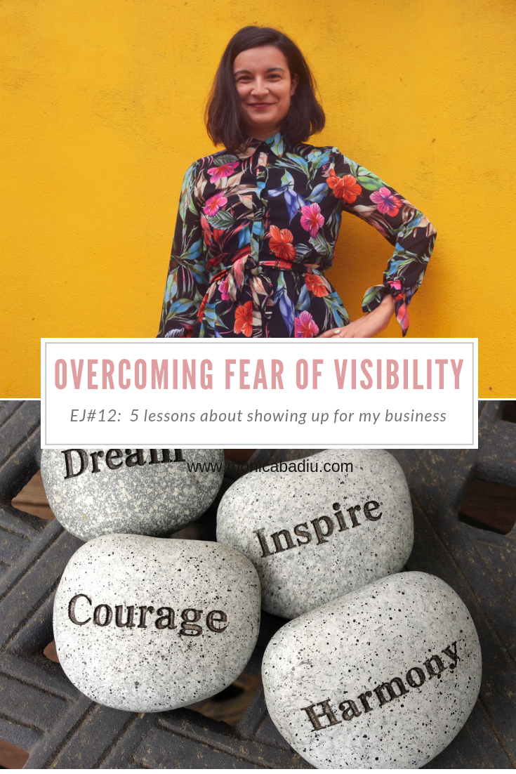 Entrepreneur Journal Episode #12: 5 lessons I learned the hard way in overcoming my fear of being visible via monicabadiu.com  via monicabadiu.com #visibility #coach #marketingtips #womeninbusiness #mindsetforsucces