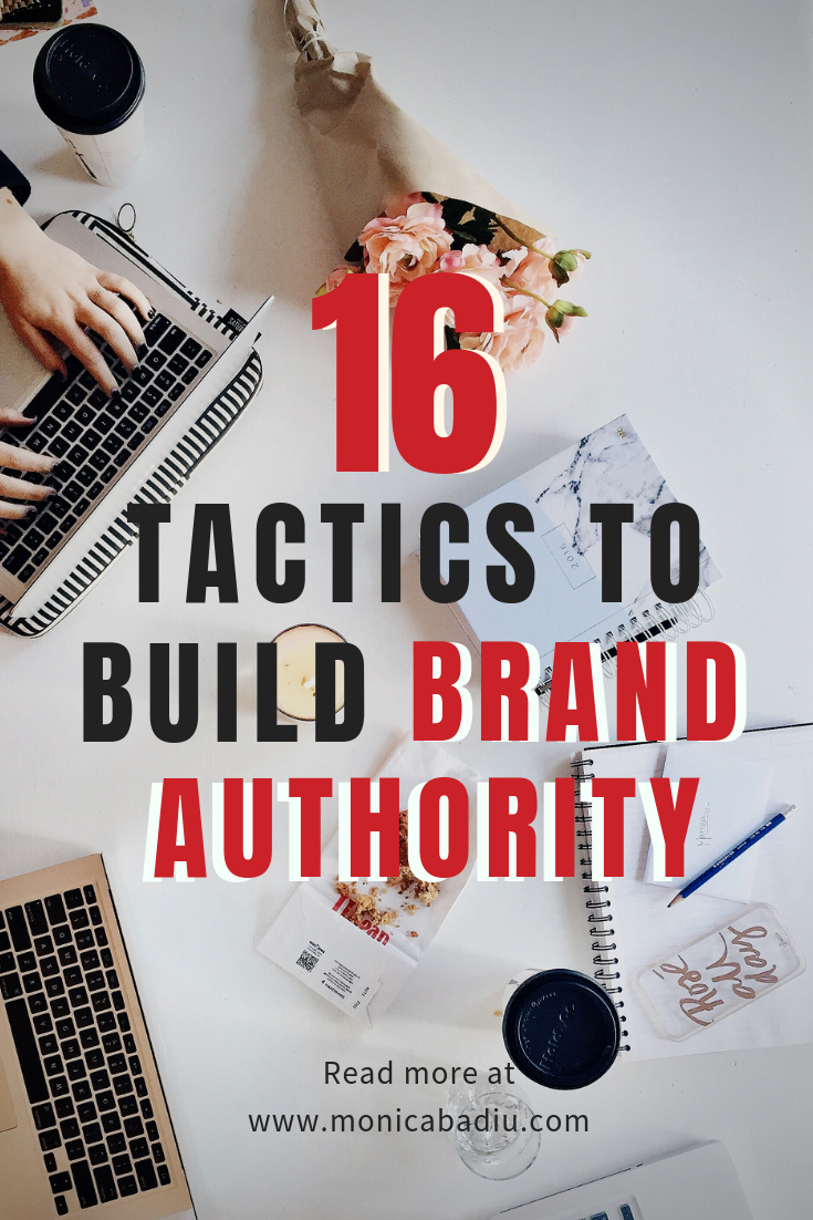 If you haven't dedicated time to build your brand authority you could be missing out on revenue, website traffic, partnerships and even media appearances.  Here are sixteen tactics that will help you build brand authority and establish yourself and your business as experts in your niche. monicabadiu.com #business #mindsetforgrowth #success #marketingtips #smallbusiness #marketingtactics #visibility #brand #branding #brandauthority