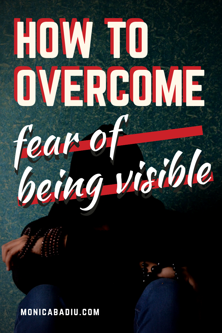 What Is Fear of Being Visible & 3 Steps to Overcome it via monicabadiu.com Visibility Coach #entrepreneurship #coaching #growthmindset #mindsetforsuccess #visibility #femaleentrepreneurs