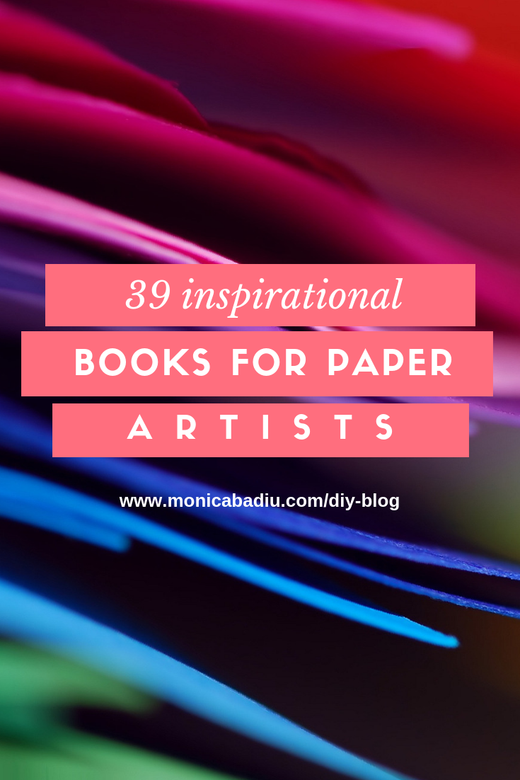 39 Inspirational Books for Paper Artists to Inspire their Next Project #diy #books #paperart #artists #art #creativity #quilling #origami #paper #kirigami #paperflowers