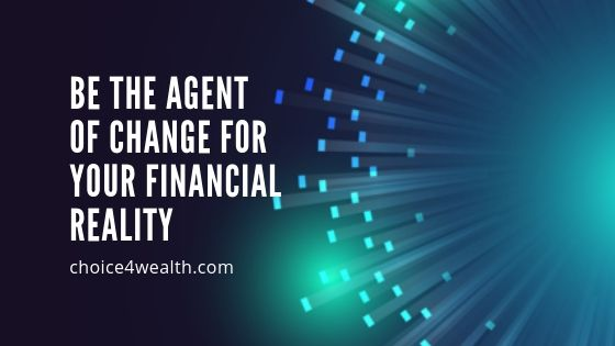 be the agent of change for your financial reality