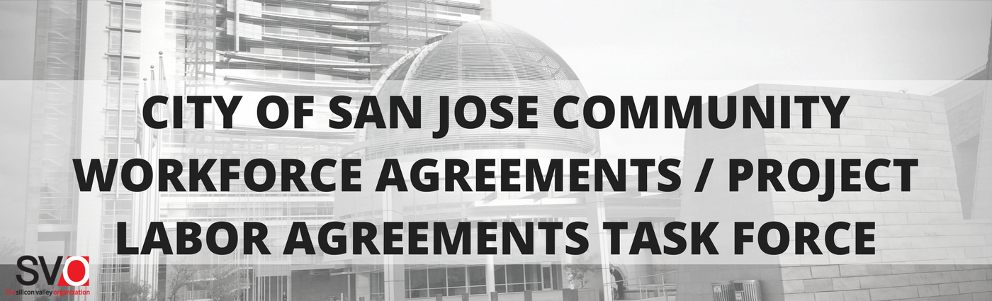 City of San Jose Community Workforce Agreements / Project Labor Agreements Task Force