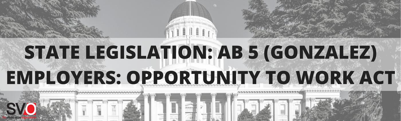 State Legislation: AB 5 (Gonzalez) Employers: Opportunity to Work Act