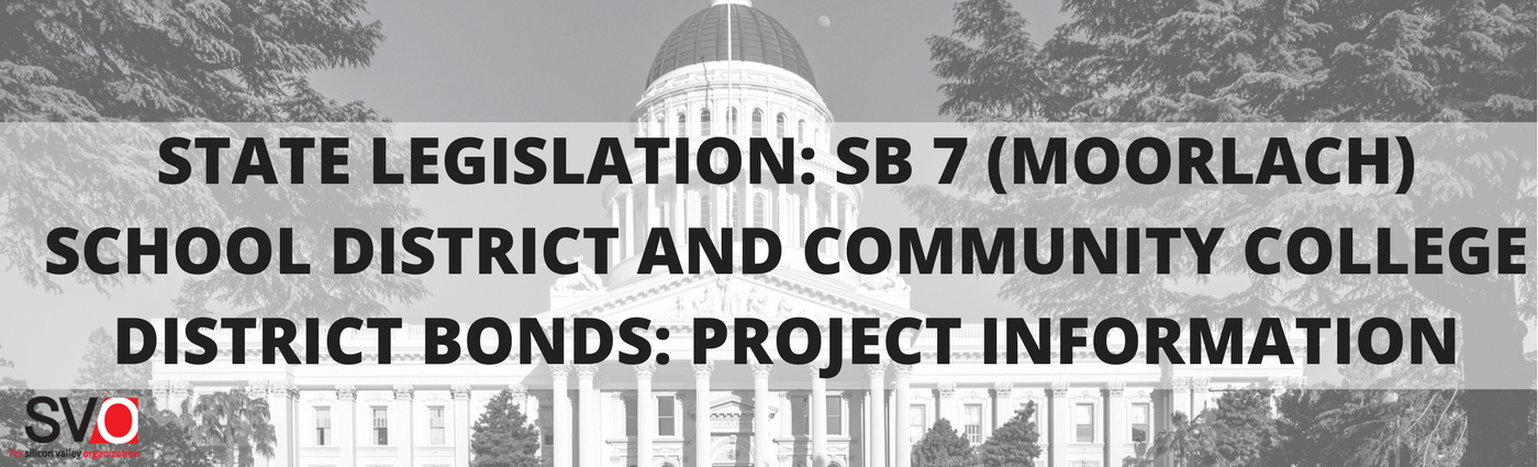 State Legislation: SB 7 (Moorlach) School District and Community college District Bonds: Project Information