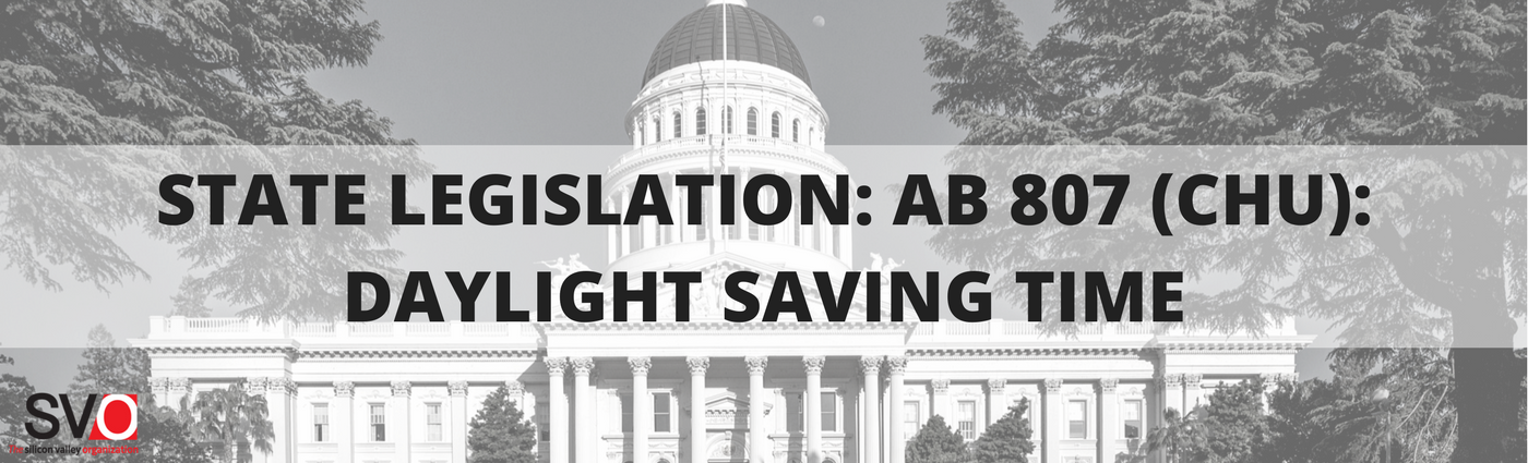 STATE LEGISLATION: AB 807 (CHU): DAYLIGHT SAVING TIME