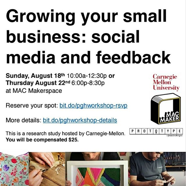 We are partnering with CMU and Pitt MAC on a workshop that *pays participants $25* with the goal of helping crafters, makers, and product designers grow their business. Childcare is provided. RSVP for either the Sunday *or* Thursday workshop now and tell a friend!